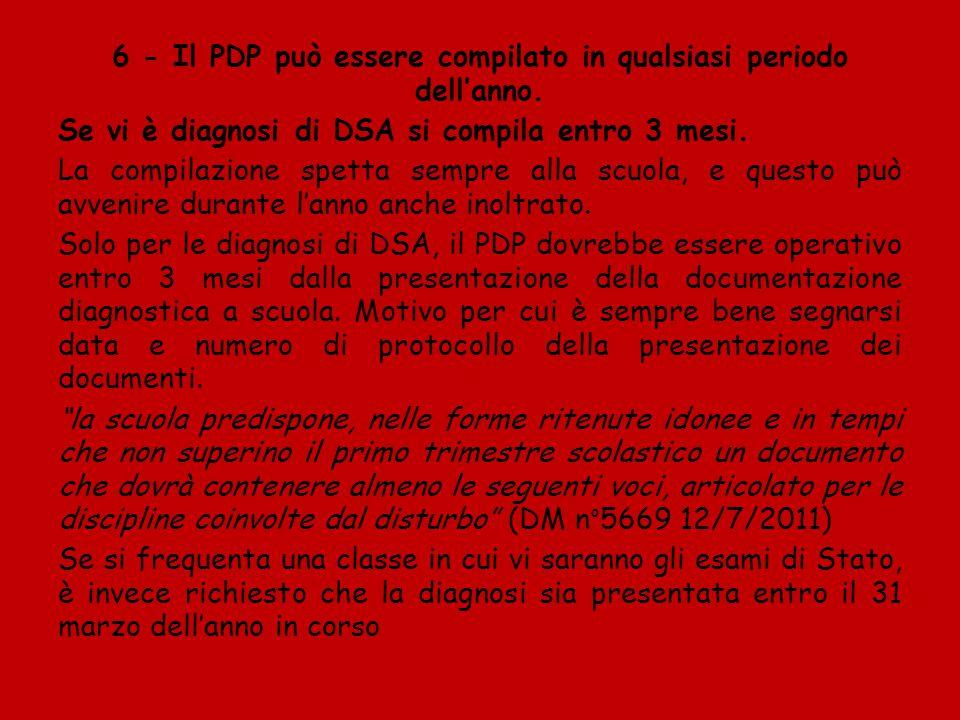 6 - Il PDP può essere compilato in qualsiasi periodo dell'anno.