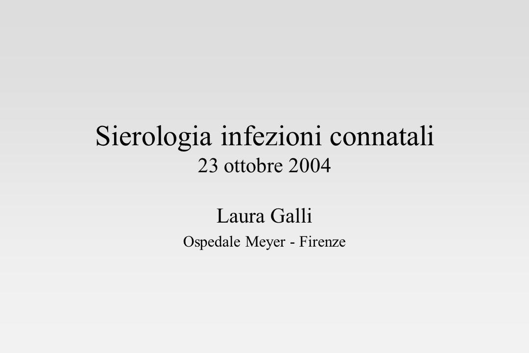 Sierologia infezioni connatali 23 ottobre 2004