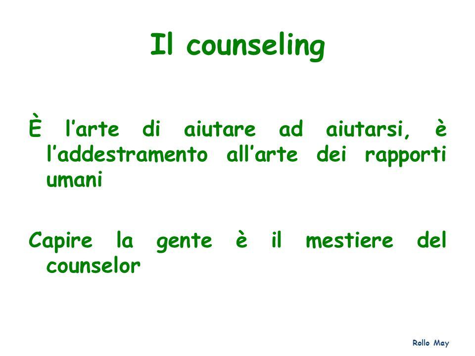 Il counseling È l'arte di aiutare ad aiutarsi, è l'addestramento all'arte dei rapporti umani. Capire la gente è il mestiere del counselor.