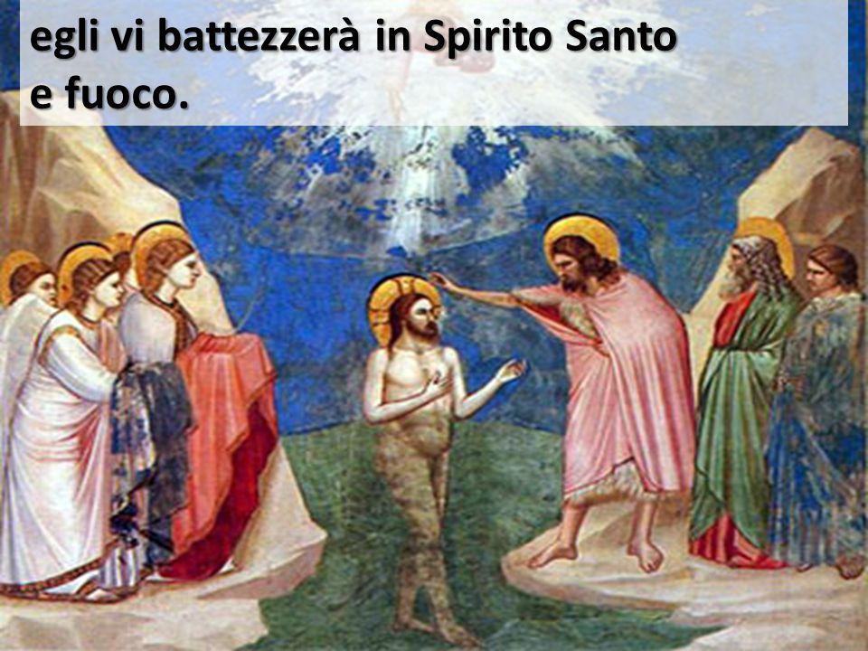 egli vi battezzerà in Spirito Santo