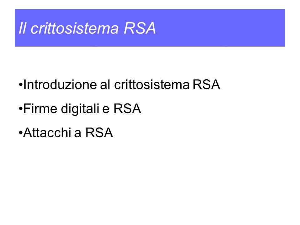 Il crittosistema RSA Introduzione al crittosistema RSA