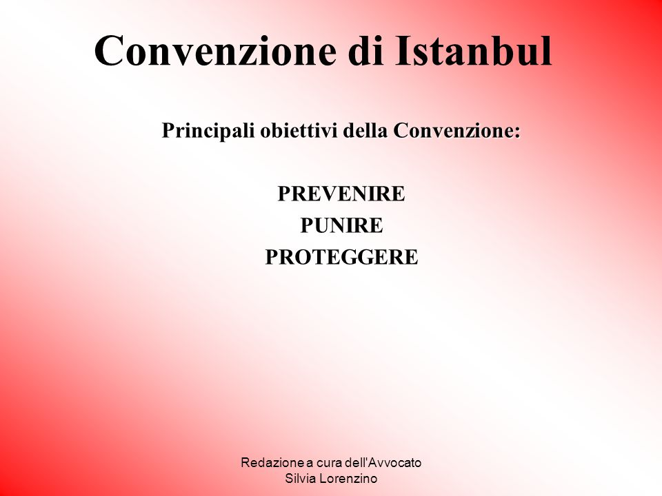 Convenzione di Istanbul Principali obiettivi della Convenzione: