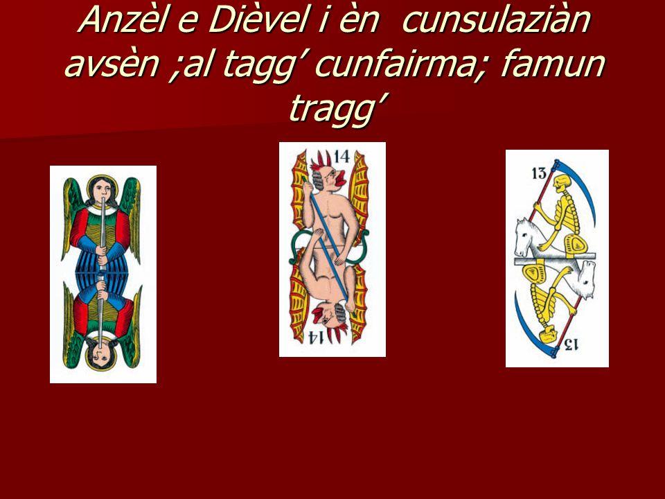 Anzèl e Dièvel i èn cunsulaziàn avsèn ;al tagg' cunfairma; famun tragg'