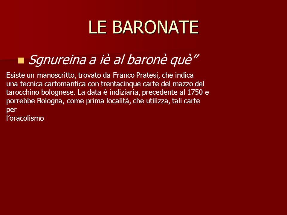 LE BARONATE Sgnureina a iè al baronè què