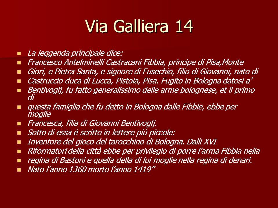 Via Galliera 14 La leggenda principale dice: