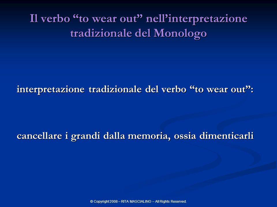 Il verbo to wear out nell'interpretazione tradizionale del Monologo