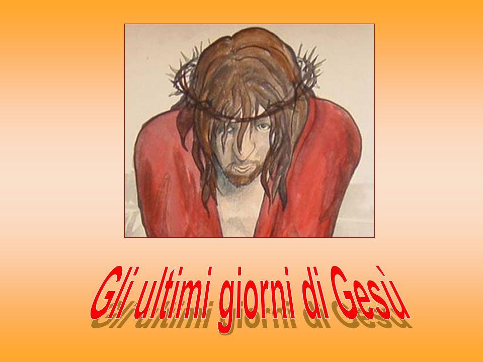 Gli ultimi giorni di Gesù