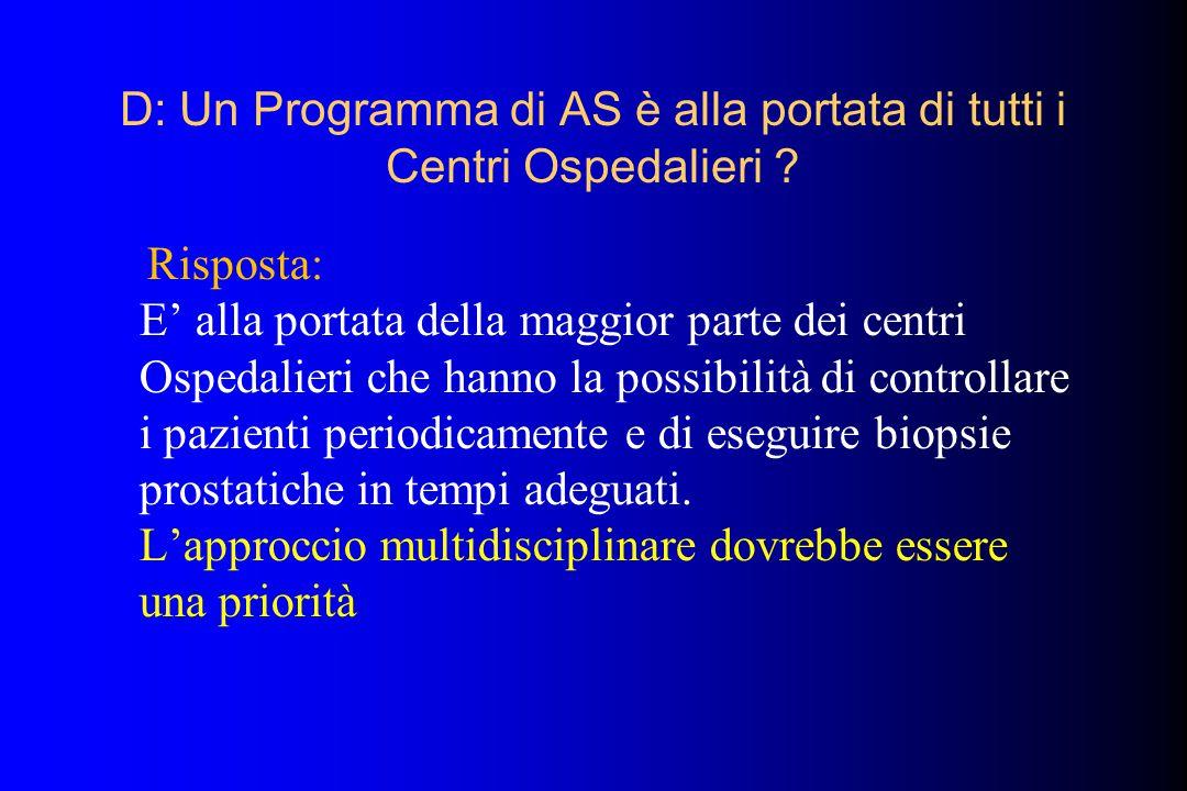 D: Un Programma di AS è alla portata di tutti i Centri Ospedalieri
