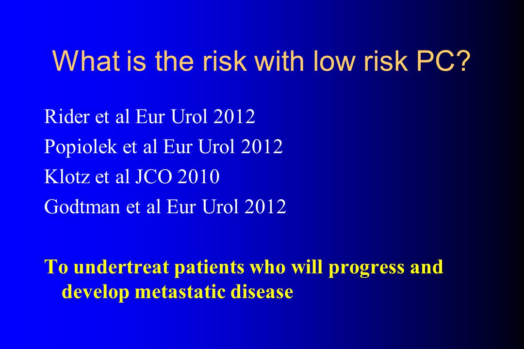 What is the risk with low risk PC