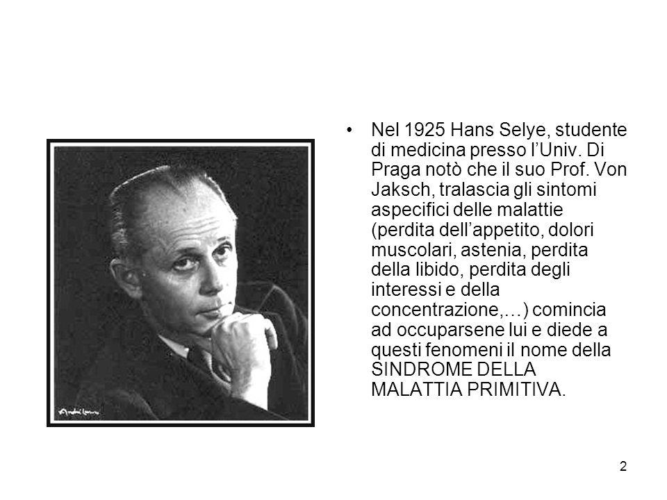 Nel 1925 Hans Selye, studente di medicina presso l'Univ