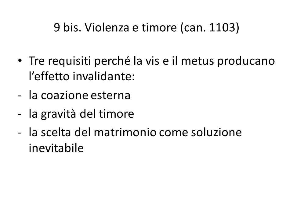 9 bis. Violenza e timore (can. 1103)