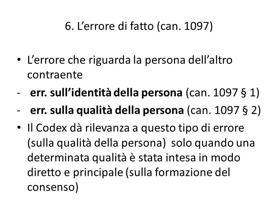 6. L'errore di fatto (can. 1097)