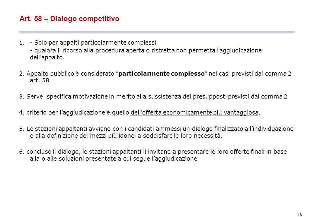 Art. 59 – Accordi quadro Limiti: (lavori) solo per lavori di manutenzione - NO per progettazione e servizi intellettuali.