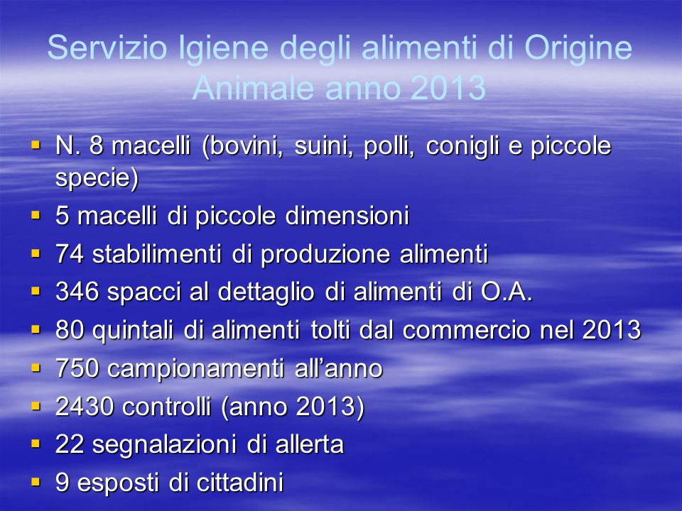 Servizio Igiene degli alimenti di Origine Animale anno 2013
