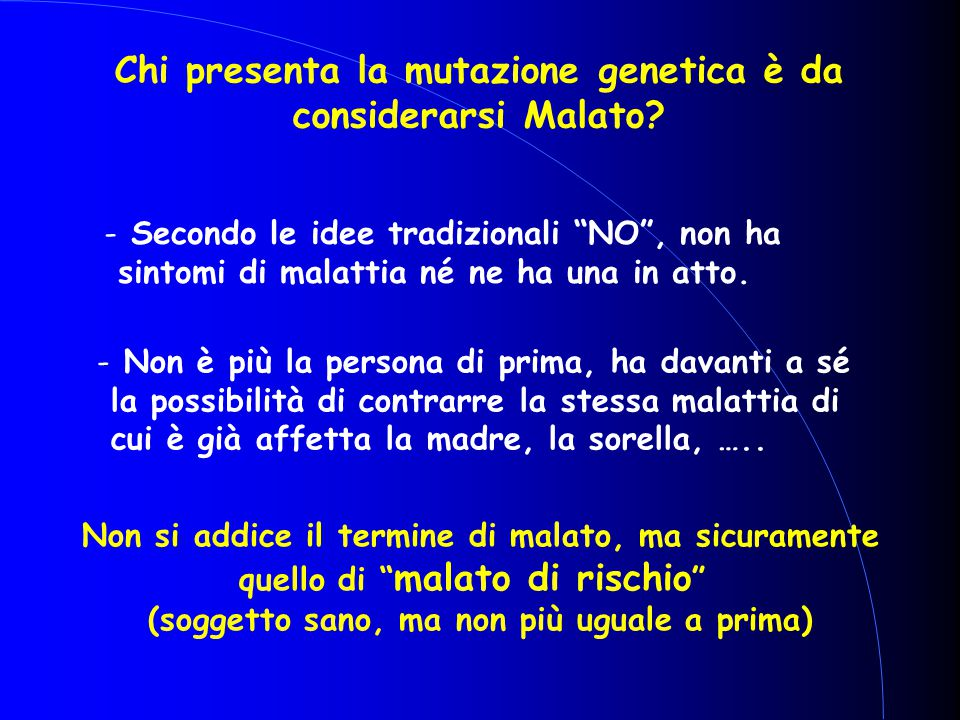 Chi presenta la mutazione genetica è da considerarsi Malato