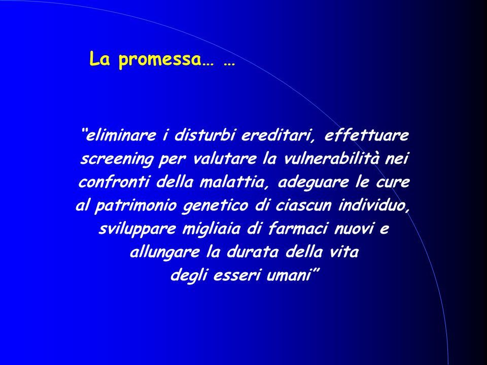 La promessa… … eliminare i disturbi ereditari, effettuare