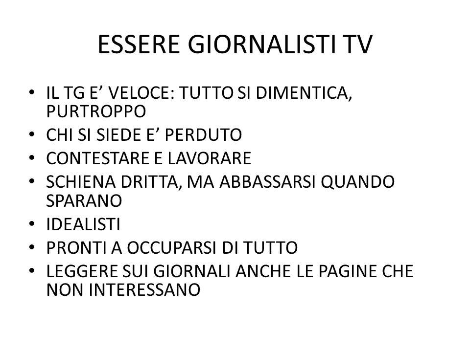 ESSERE GIORNALISTI TV IL TG E' VELOCE: TUTTO SI DIMENTICA, PURTROPPO