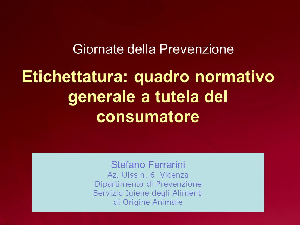 Etichettatura: quadro normativo generale a tutela del consumatore