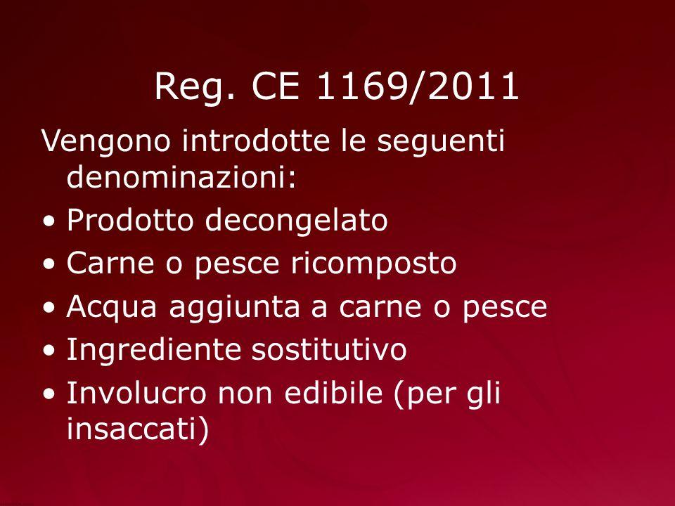 Reg. CE 1169/2011 Vengono introdotte le seguenti denominazioni: