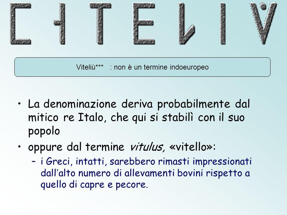 Viteliù*** : non è un termine indoeuropeo