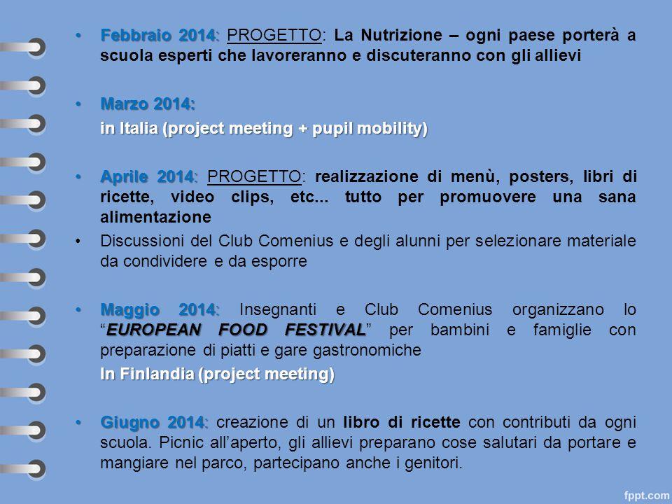 Febbraio 2014: PROGETTO: La Nutrizione – ogni paese porterà a scuola esperti che lavoreranno e discuteranno con gli allievi