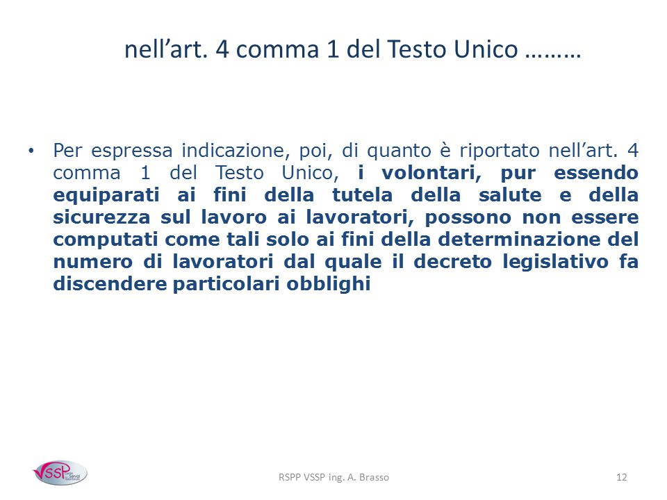 nell'art. 4 comma 1 del Testo Unico ………