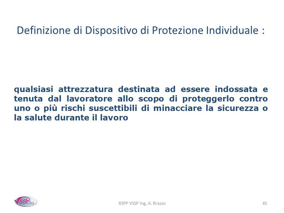 Definizione di Dispositivo di Protezione Individuale :