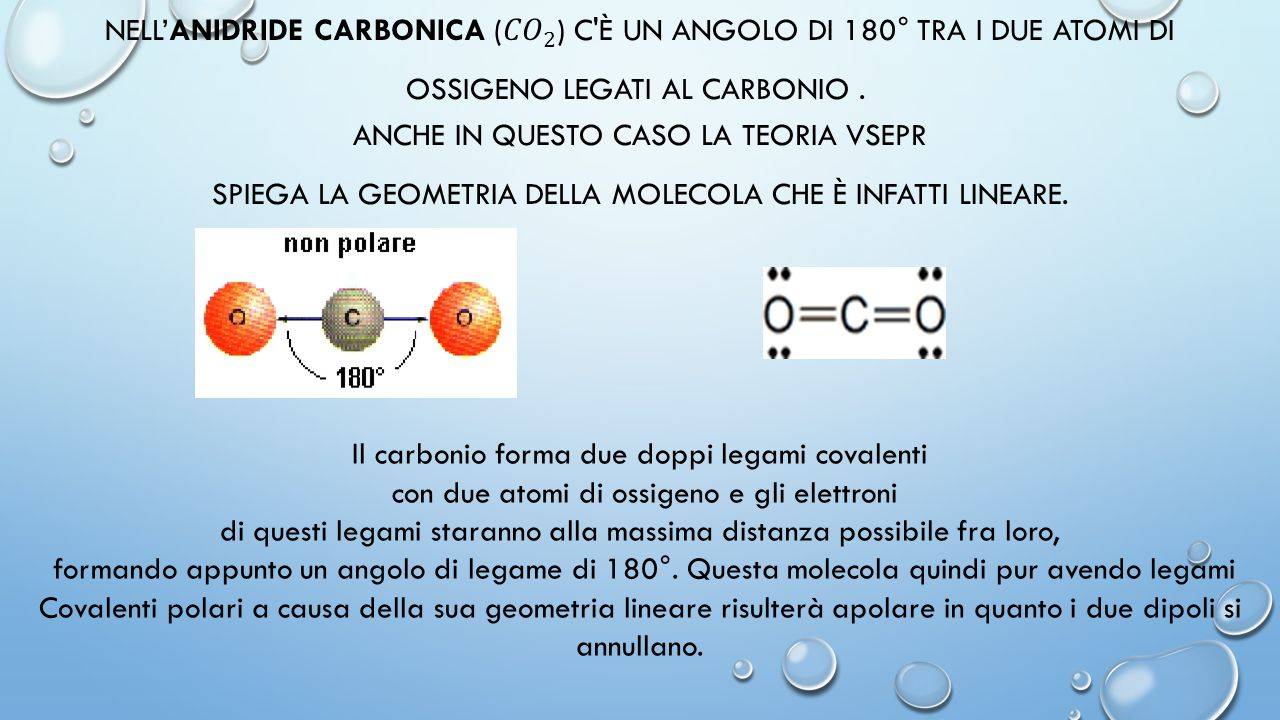 Il carbonio forma due doppi legami covalenti