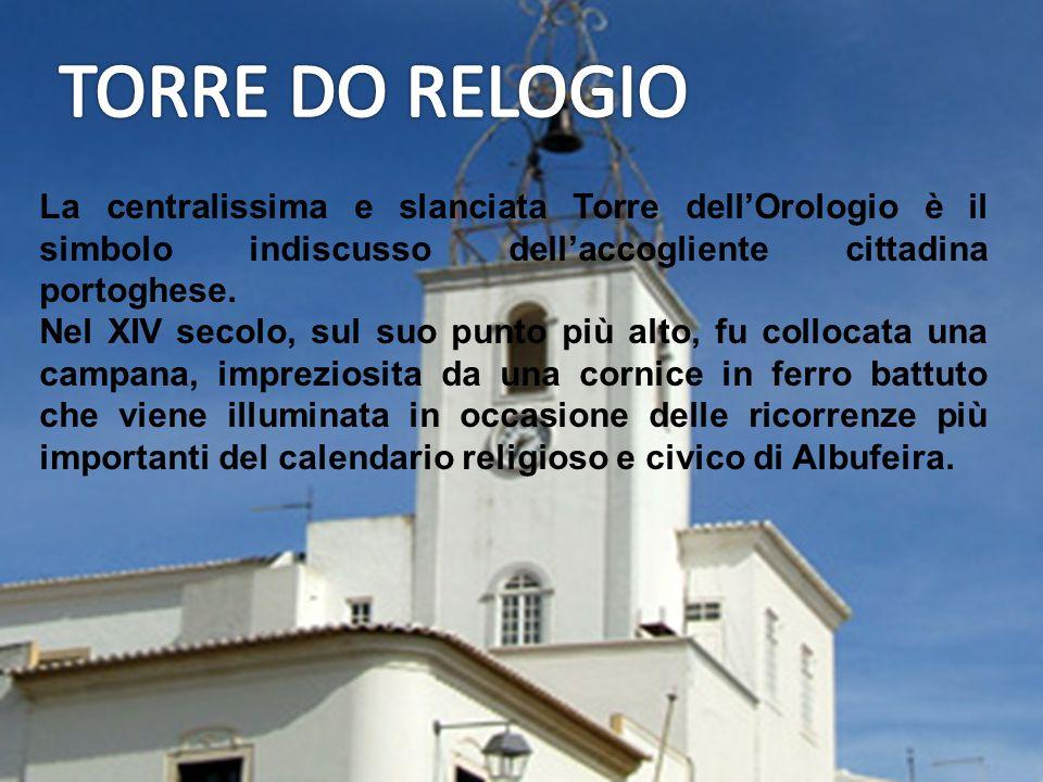 TORRE DO RELOGIO La centralissima e slanciata Torre dell'Orologio è il simbolo indiscusso dell'accogliente cittadina portoghese.