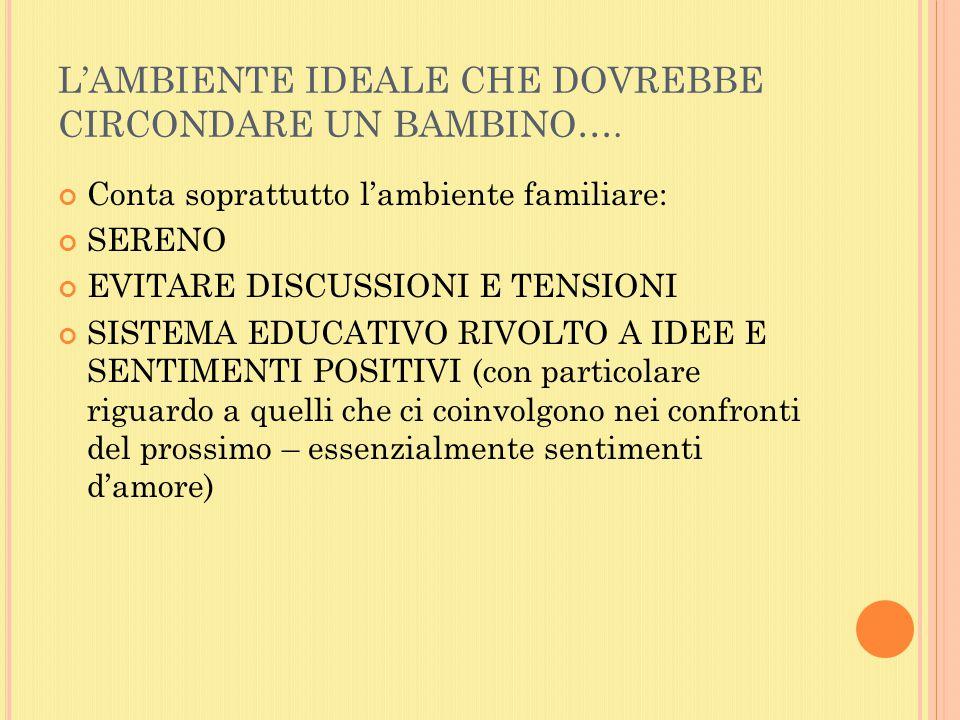 L'AMBIENTE IDEALE CHE DOVREBBE CIRCONDARE UN BAMBINO….