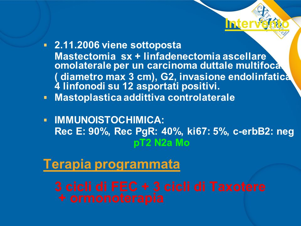 3 cicli di FEC + 3 cicli di Taxotere + ormonoterapia