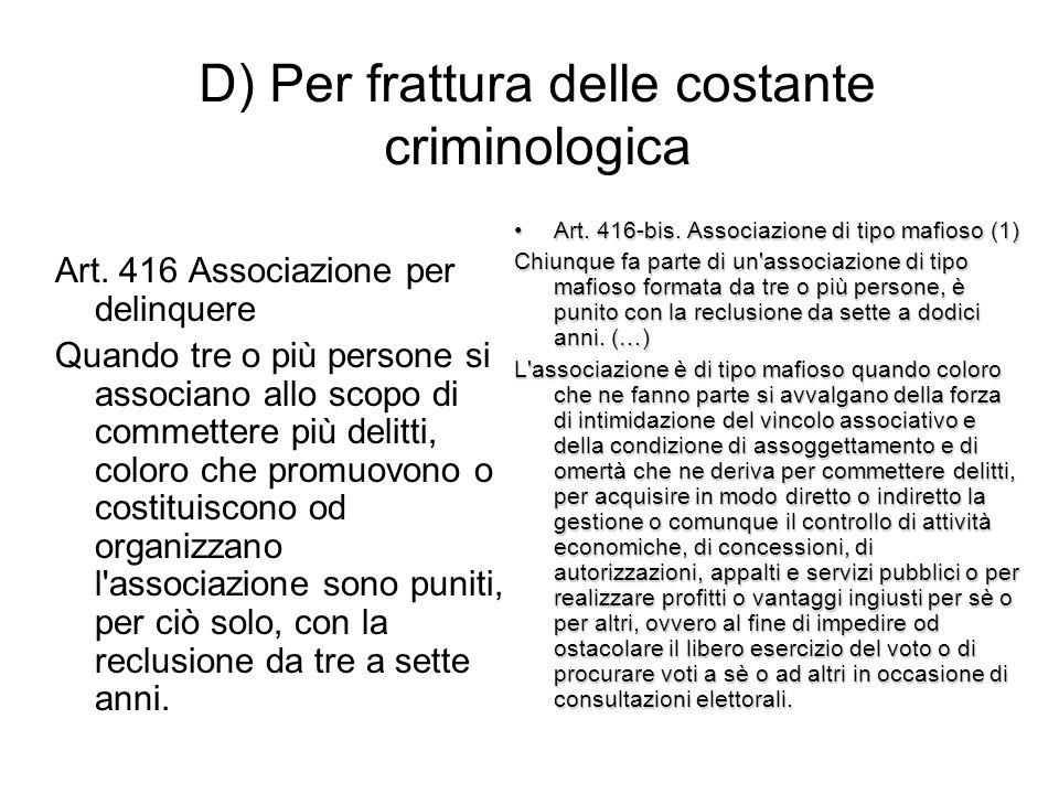 D) Per frattura delle costante criminologica