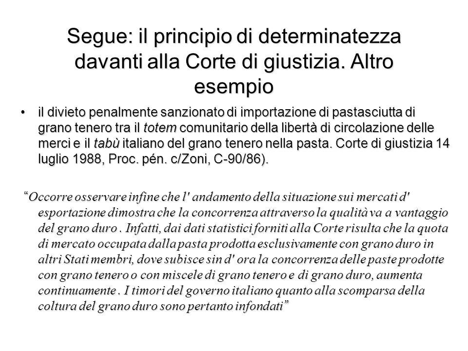 Segue: il principio di determinatezza davanti alla Corte di giustizia