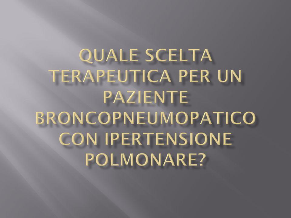 Quale scelta terapeutica per un paziente broncopneumopatico con ipertensione polmonare