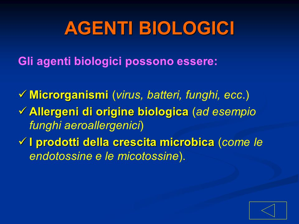 AGENTI BIOLOGICI Gli agenti biologici possono essere: