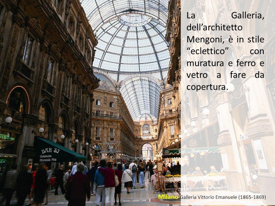La Galleria, dell'architetto Mengoni, è in stile eclettico con muratura e ferro e vetro a fare da copertura.