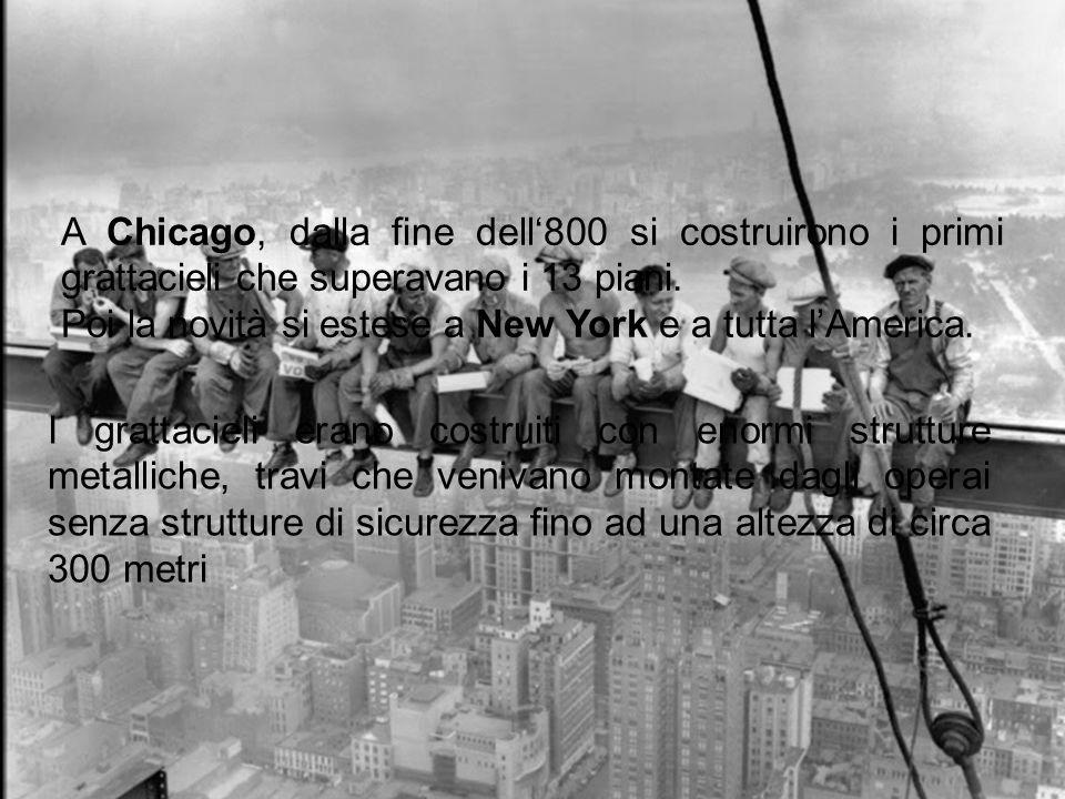 A Chicago, dalla fine dell'800 si costruirono i primi grattacieli che superavano i 13 piani.