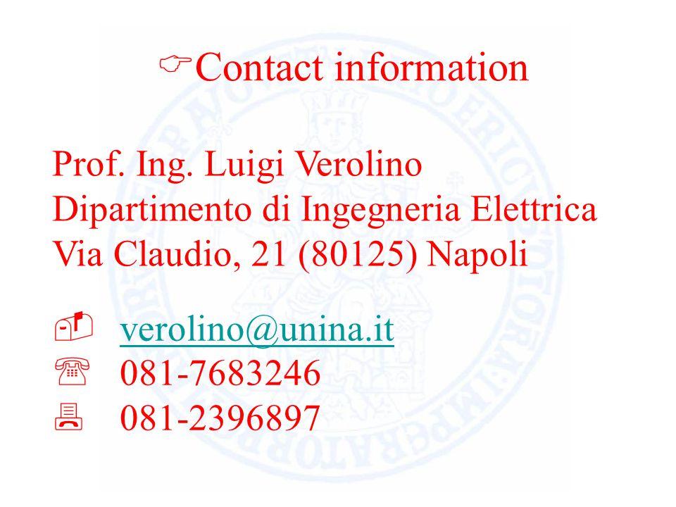 Contact information Prof. Ing. Luigi Verolino Dipartimento di Ingegneria Elettrica Via Claudio, 21 (80125) Napoli.