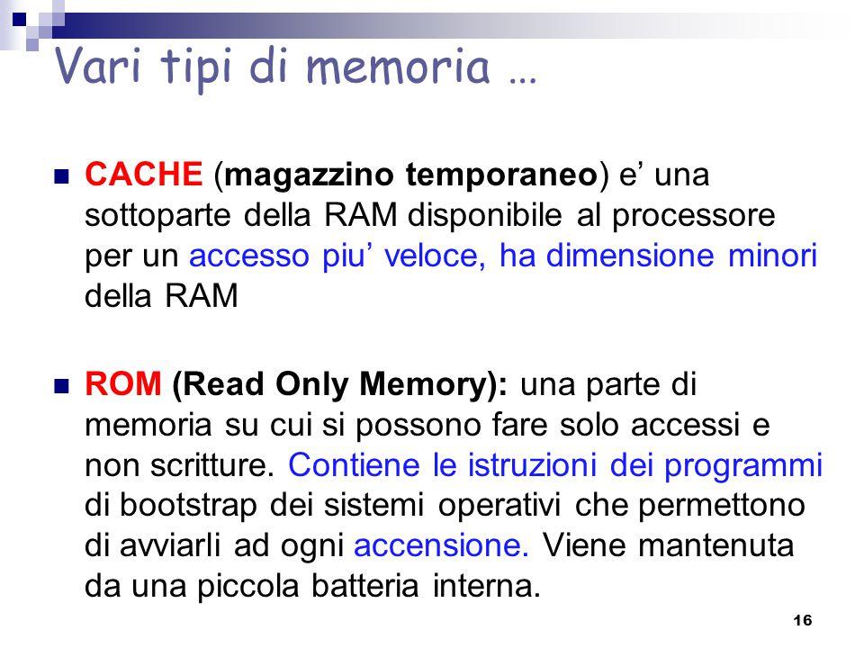 Vari tipi di memoria …