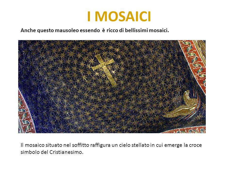 I MOSAICI Anche questo mausoleo essendo è ricco di bellissimi mosaici.