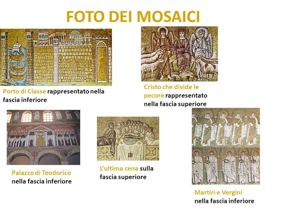 FOTO DEI MOSAICI Cristo che divide le pecore rappresentato nella fascia superiore. Porto di Classe rappresentato nella fascia inferiore.