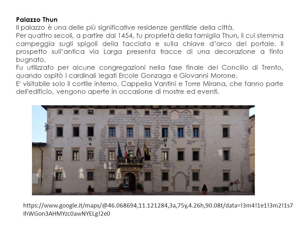 Palazzo Thun II palazzo è una delle più significative residenze gentilizie della città.