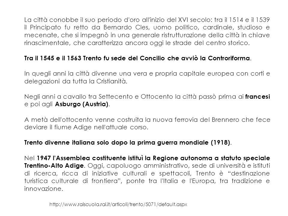 Trento divenne italiana solo dopo la prima guerra mondiale (1918).