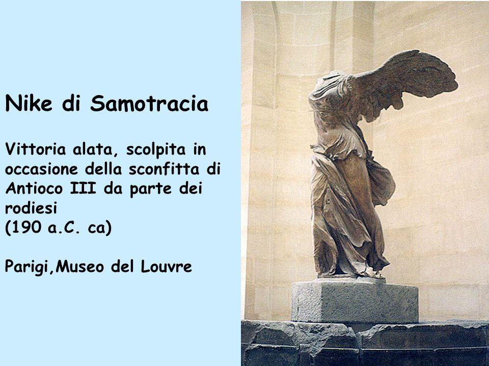 Nike di Samotracia Vittoria alata, scolpita in occasione della sconfitta di Antioco III da parte dei rodiesi (190 a.C.