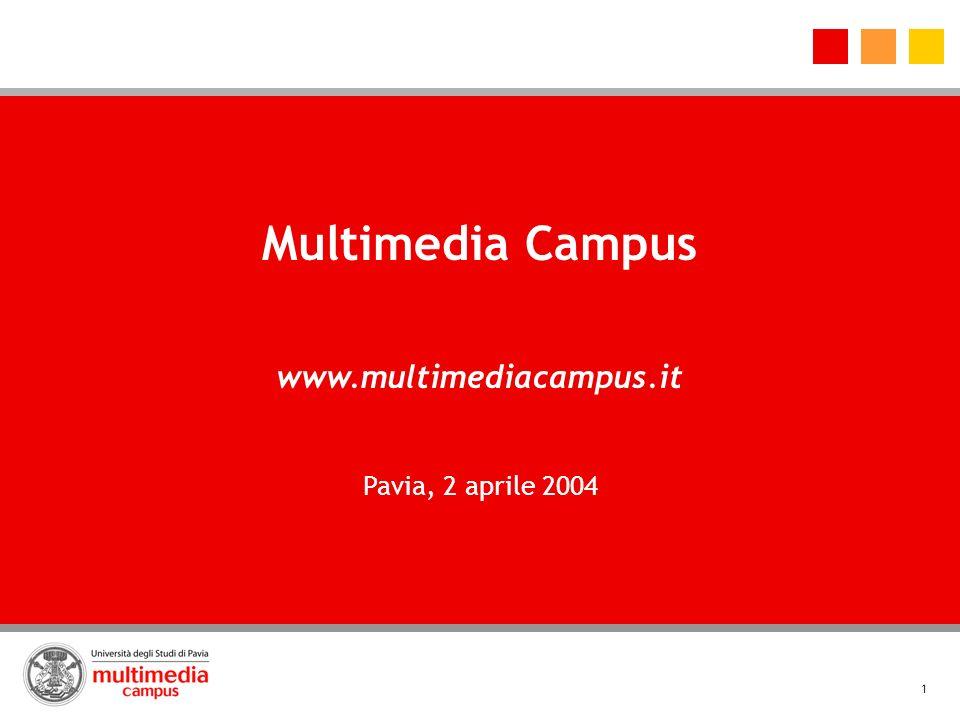 Multimedia Campus www.multimediacampus.it Pavia, 2 aprile 2004