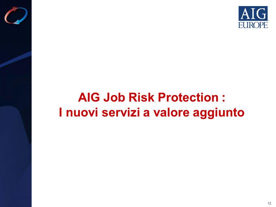AIG Job Risk Protection : I nuovi servizi a valore aggiunto