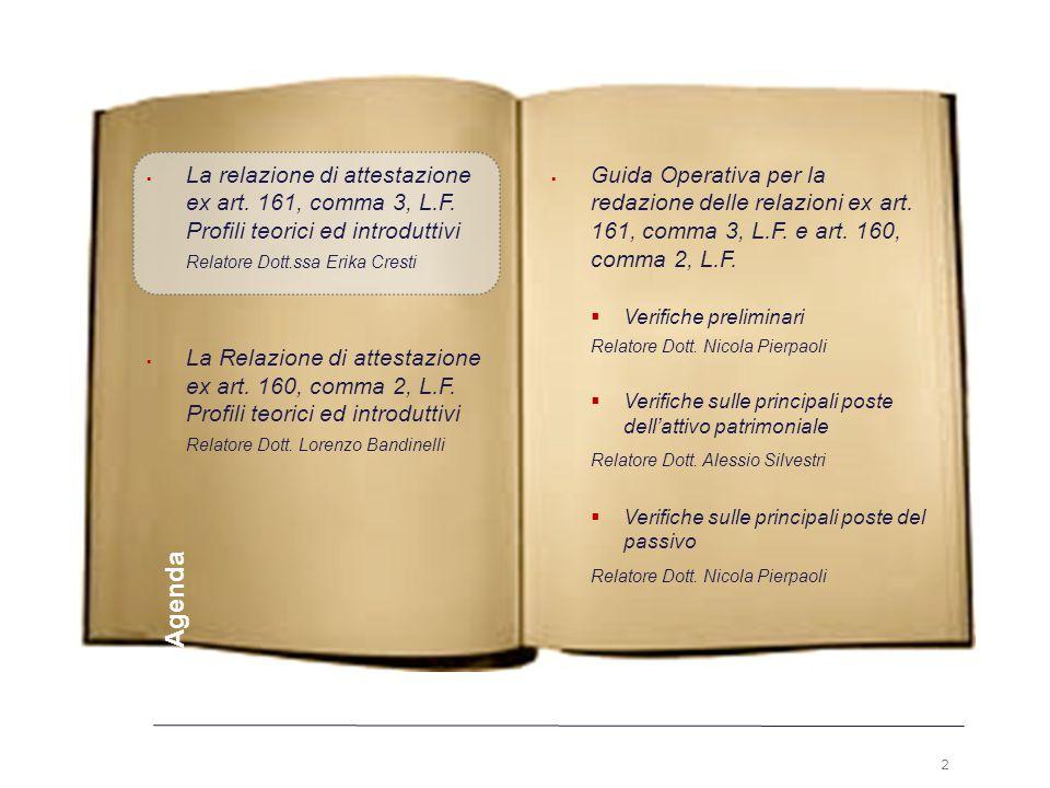 2 Premesse. La relazione di attestazione ex art. 161, comma 3, L.F. Profili teorici ed introduttivi.