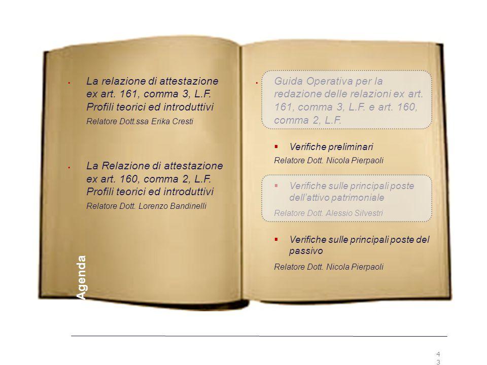 4343 Premesse. La relazione di attestazione ex art. 161, comma 3, L.F. Profili teorici ed introduttivi.