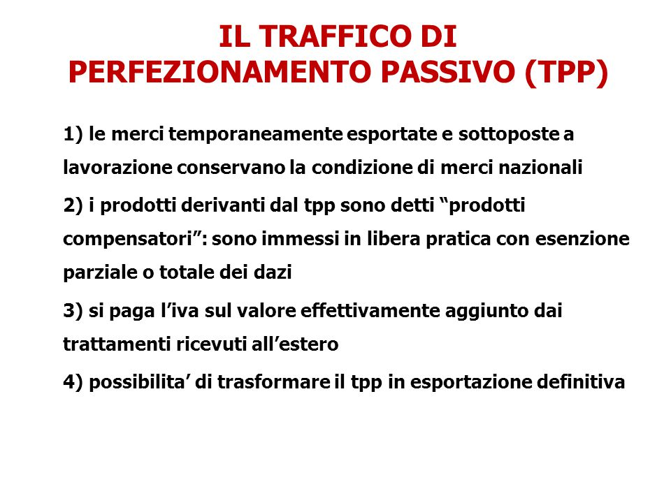 IL TRAFFICO DI PERFEZIONAMENTO PASSIVO (TPP)