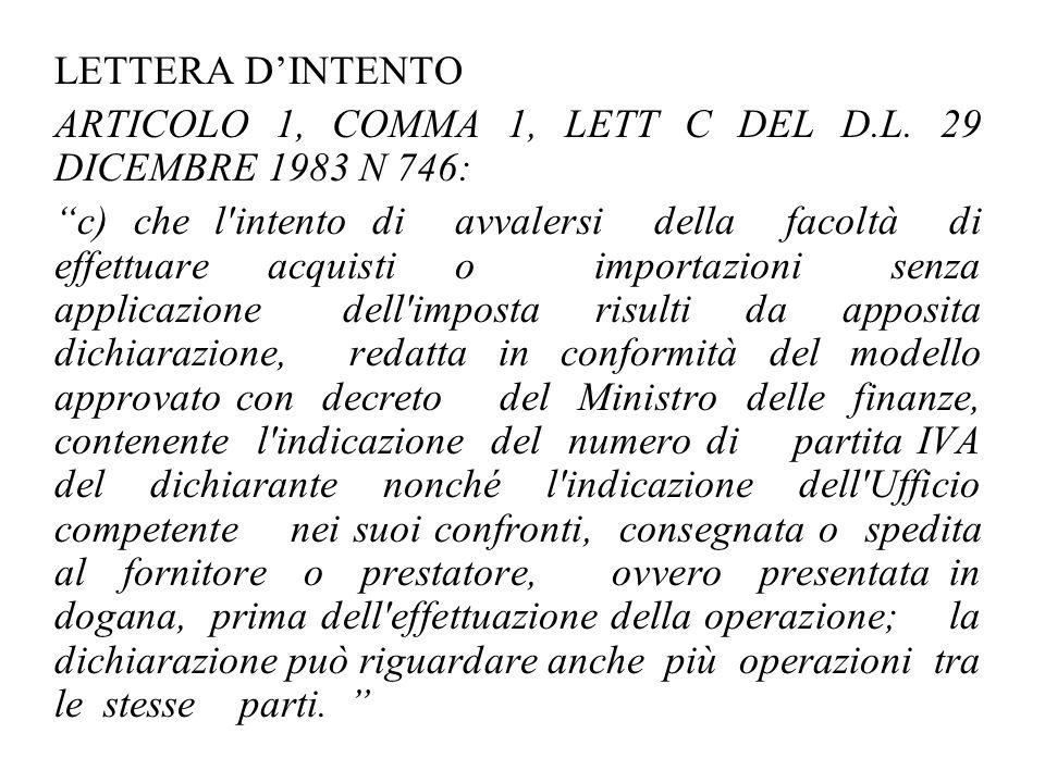 LETTERA D'INTENTO ARTICOLO 1, COMMA 1, LETT C DEL D.L. 29 DICEMBRE 1983 N 746: